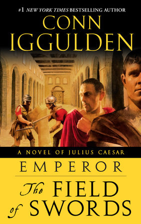 Emperor: The Field of Swords by Conn Iggulden