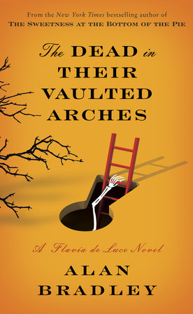 The Dead in Their Vaulted Arches by Alan Bradley