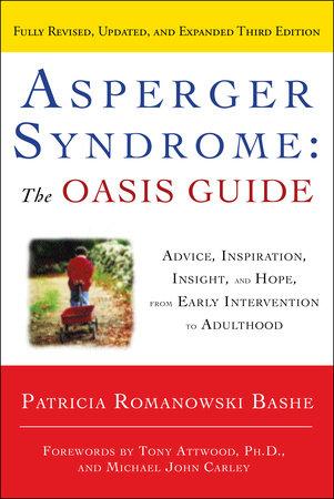 asperger syndrome the oasis guide revised third edition by rh penguinrandomhouse com Parents Who Have Asperger's Asperger Syndrome Behavior