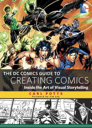 The DC Comics Guide to Creating Comics by Carl Potts