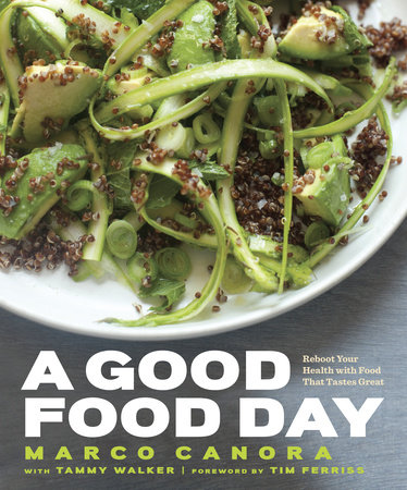 A Good Food Day by Marco Canora and Tammy Walker