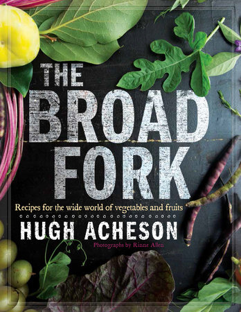 The Broad Fork by Hugh Acheson