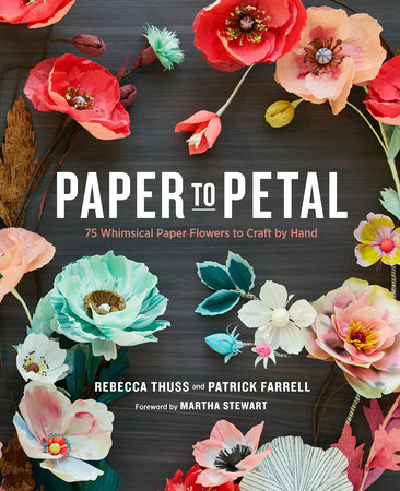 Paper to petal by rebecca thuss patrick farrell paper to petal by rebecca thuss and patrick farrell mightylinksfo