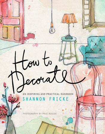 How to Decorate by Shannon Fricke