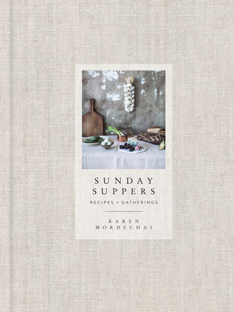 Sunday Suppers by Karen Mordechai