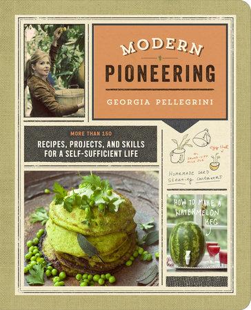 Modern Pioneering by Georgia Pellegrini