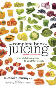 The Complete Book of Juicing, Revised and Updated