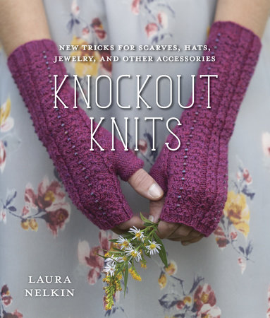 Knockout Knits by Laura Nelkin