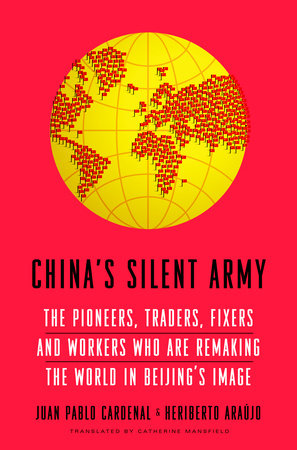 China's Silent Army by Juan Pablo Cardenal and Heriberto Araujo