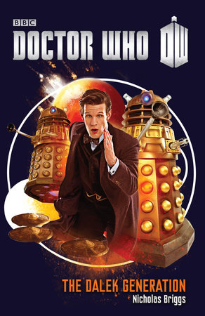 Doctor Who: The Dalek Generation by Nicholas Briggs