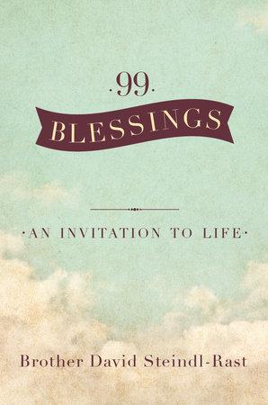 99 Blessings by David Steindl-rast