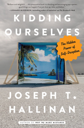Kidding Ourselves by Joseph T. Hallinan