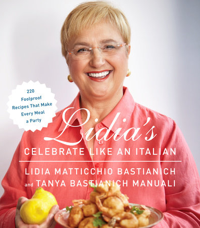 Lidia's Celebrate Like an Italian by Lidia Matticchio Bastianich and Tanya Bastianich Manuali
