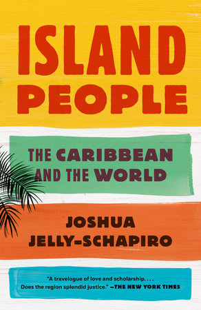 Island People by Joshua Jelly-Schapiro