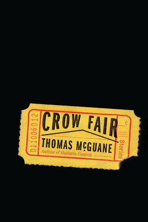 Crow Fair by Thomas McGuane