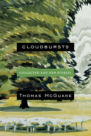 Cloudbursts by Thomas McGuane
