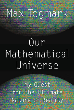 Our Mathematical Universe by Max Tegmark