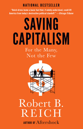 Saving Capitalism by Robert B. Reich