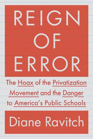 Reign of Error by Diane Ravitch