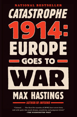 Catastrophe 1914 by Max Hastings