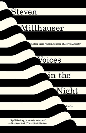 Voices in the Night by Steven Millhauser