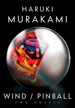 Wind/Pinball by Haruki Murakami