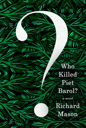Who Killed Piet Barol? by Richard Mason