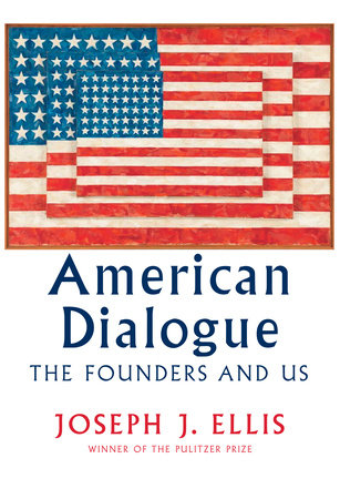 American Dialogue by Joseph J. Ellis