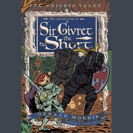 The Adventures of Sir Givret the Short by Gerald Morris