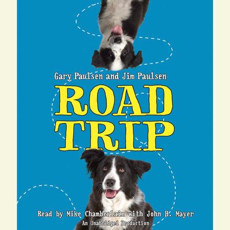 Road Trip by Gary Paulsen and Jim Paulsen
