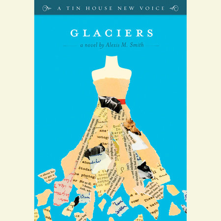 Glaciers by Alexis M. Smith
