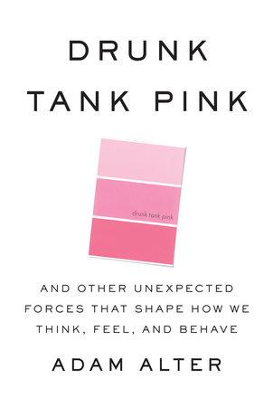 Drunk Tank Pink by Adam Alter