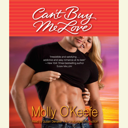 Can't Buy Me Love by Molly O'Keefe