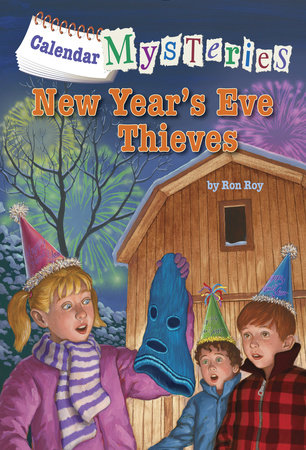 Calendar Mysteries #13: New Year's Eve Thieves by Ron Roy; illustrated by John Steven Gurney