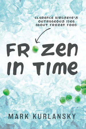 Frozen in Time by Mark Kurlansky