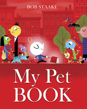 My Pet Book by Bob Staake