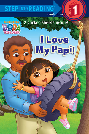 I Love My Papi! (Dora the Explorer) by Alison Inches