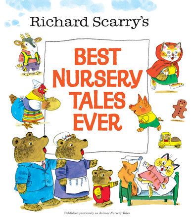 Richard Scarry's Best Nursery Tales Ever by Richard Scarry