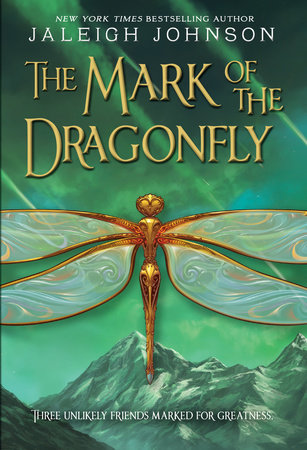 The Mark of the Dragonfly by Jaleigh Johnson