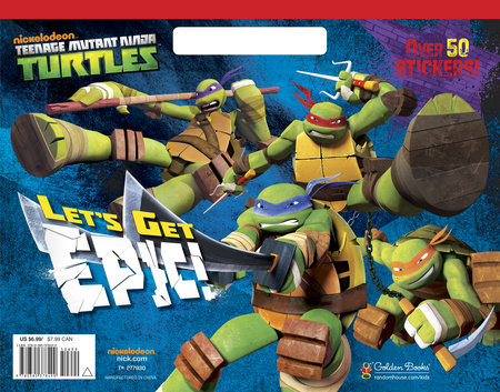 Let's Get Epic! (Teenage Mutant Ninja Turtles) by Golden Books
