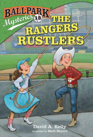 Ballpark Mysteries #12: The Rangers Rustlers