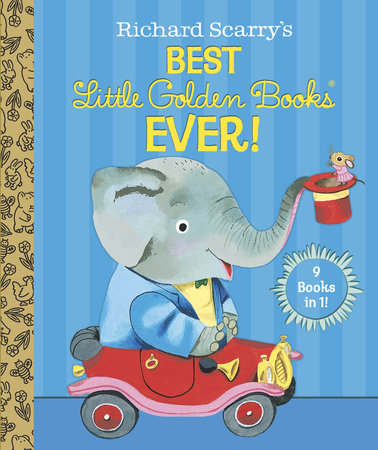 Richard Scarry's Best Little Golden Books Ever! by Patsy Scarry, Kathryn Jackson and Byron Jackson