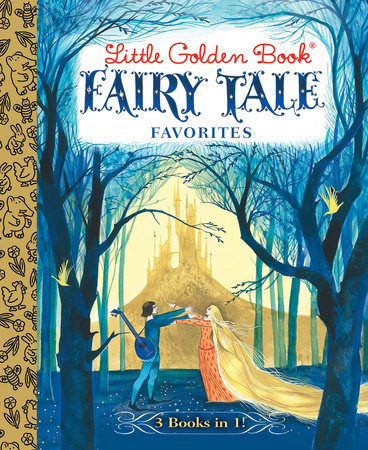 Little Golden Book Fairy Tale Favorites by Brothers Grimm and Hans Christian Andersen