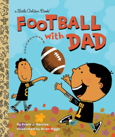 Football With Dad by Frank Berrios