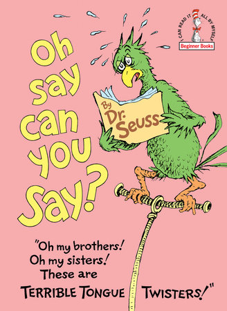 Oh, Say Can You Say? by Dr. Seuss
