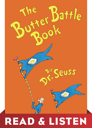 The Butter Battle Book: Read & Listen Edition by Dr. Seuss