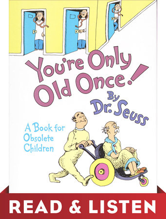 You're Only Old Once! Read & Listen Edition