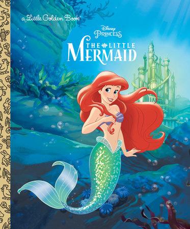 The Little Mermaid (Disney Princess) by Michael Teitelbaum