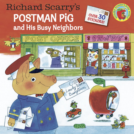 Richard Scarry's Postman Pig and His Busy Neighbors by Richard Scarry