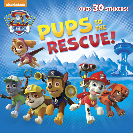 Pups to the Rescue! (Paw Patrol) by Random House
